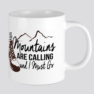 The Mountain Are Calling and I Must Go Mugs