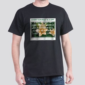 EVERY MOMENT IS A GIFT Dark T-Shirt