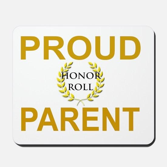 PROUD HONOR ROLL PARENT Mousepad