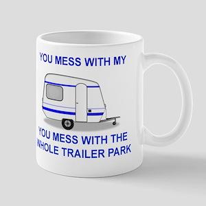 YOU MESS WITH MY CAMPER, YUU MESS WITH  Mug
