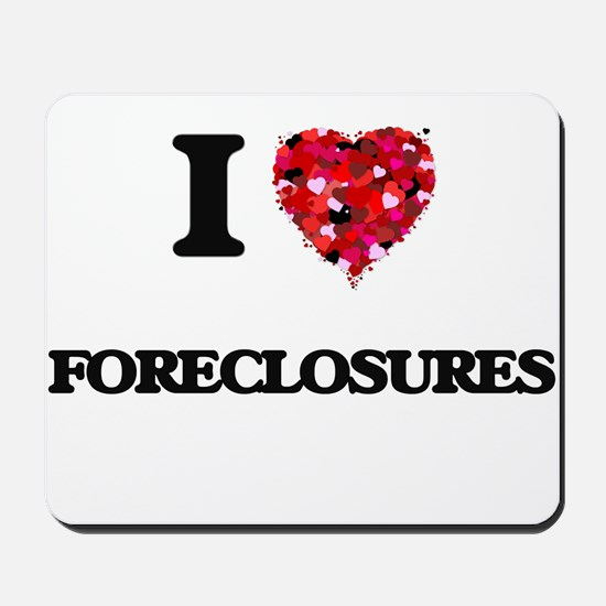 I love Foreclosures Mousepad