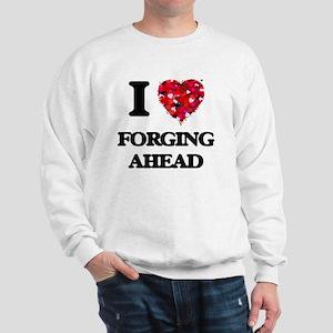 I love Forging Ahead Sweatshirt
