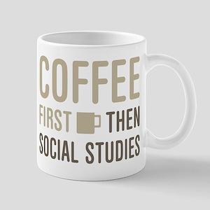 Coffee Then Social Studies Mugs