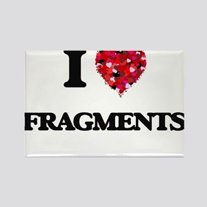 I love Fragments Magnets