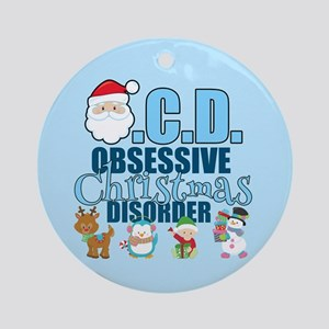 Obsessive Christmas Disorder Ornament (Round)