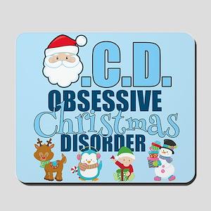 Obsessive Christmas Disorder Mousepad