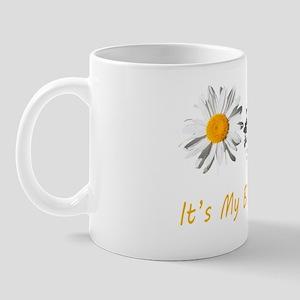 Lovely white daisy flowers, it's my bir Mug