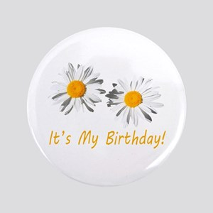 Lovely white daisy flowers, it's my birthda Button