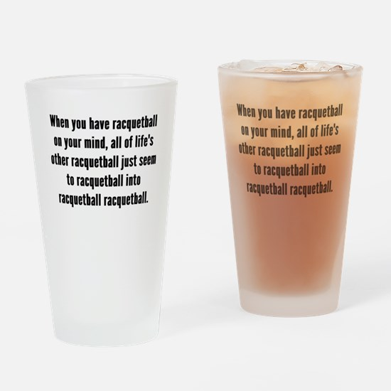 Racquetball On Your Mind Drinking Glass