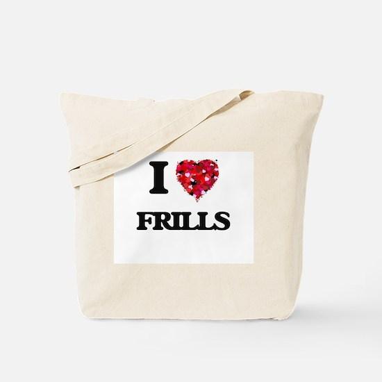 I love Frills Tote Bag
