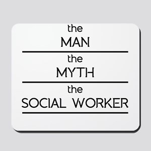 The Man The Myth The Social Worker Mousepad