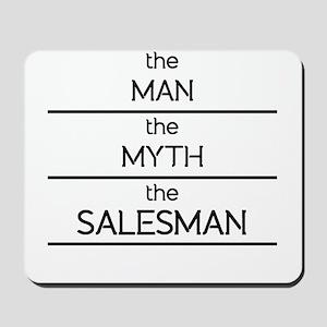 The Man The Myth The Salesman Mousepad