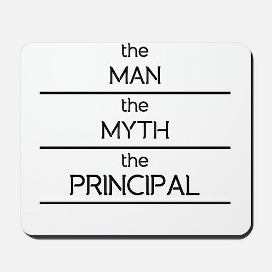 The Man The Myth The Principal Mousepad