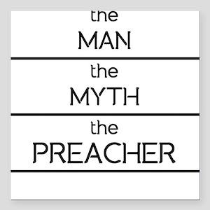 "The Man The Myth The Preacher Square Car Magnet 3"""