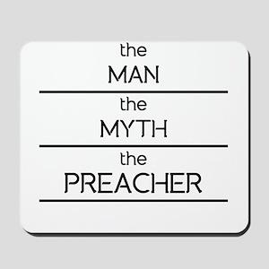 The Man The Myth The Preacher Mousepad