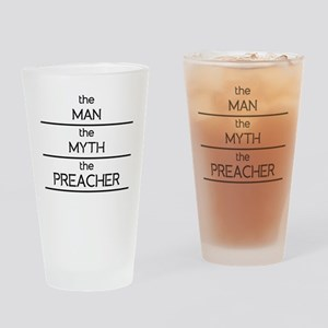 The Man The Myth The Preacher Drinking Glass