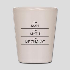 The Man The Myth The Mechanic Shot Glass