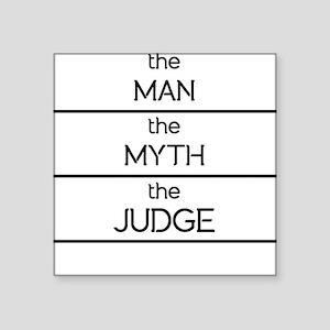 The Man The Myth The Judge Sticker