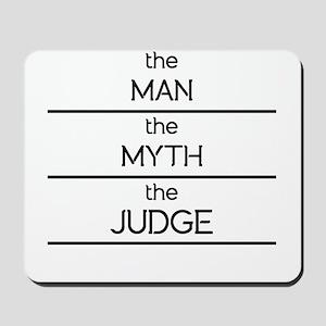 The Man The Myth The Judge Mousepad