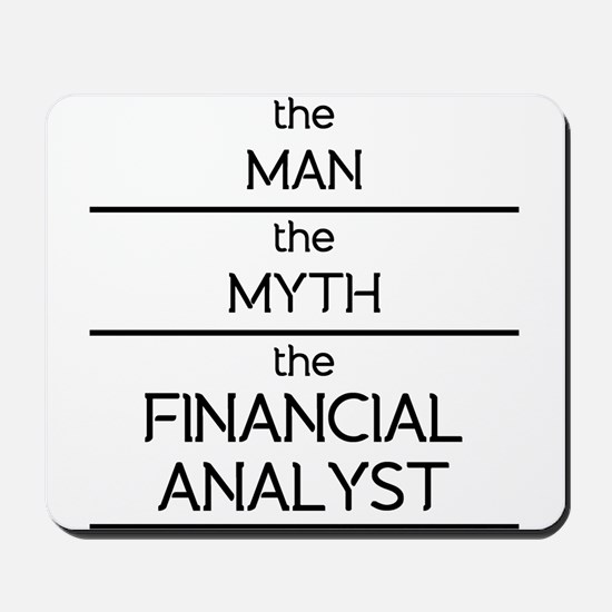 The Man The Myth The Financial Analyst Mousepad