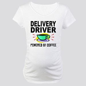 Delivery Driver Powered By Coffee Maternity T-Shir