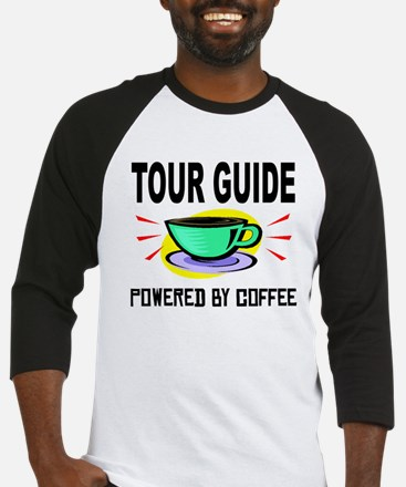 Tour Guide Powered By Coffee Baseball Jersey