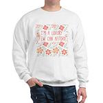 Im a Luxury Few Can Afford Sweatshirt