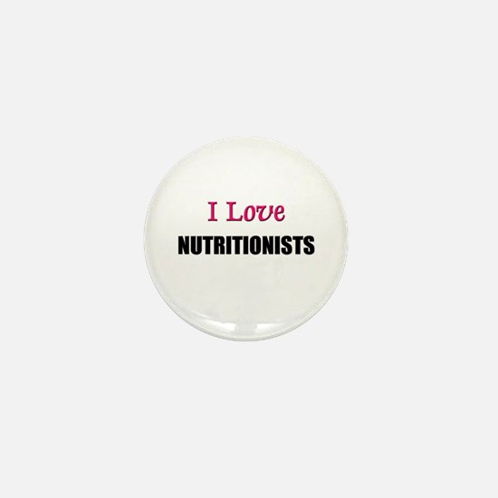 I Love NUTRITIONISTS Mini Button