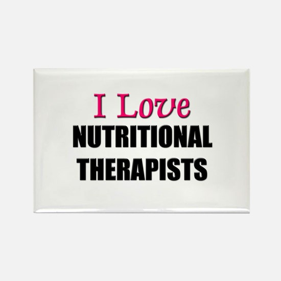 I Love NUTRITIONAL THERAPISTS Rectangle Magnet