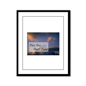 This Too Shall Pass Framed Panel Print