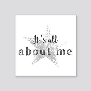 It's all about me. Sticker