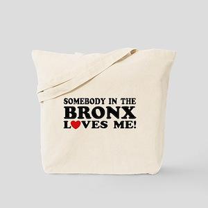 Somebody In The Bronx Loves Me Tote Bag