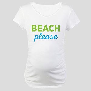 Beach Please Maternity T-Shirt