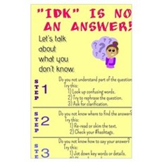 """IDK"" Is Not An Answer! Poster"