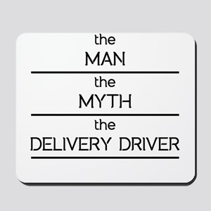 The Man The Myth The Delivery Driver Mousepad