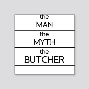 The Man The Myth The Butcher Sticker