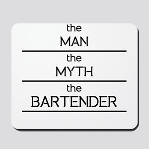 The Man The Myth The Bartender Mousepad