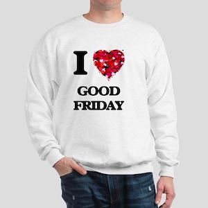 I love Good Friday Sweatshirt