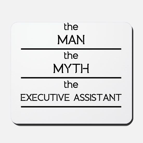 The Man The Myth The Executive Assistant Mousepad