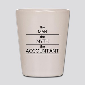 The Man The Myth The Accountant Shot Glass