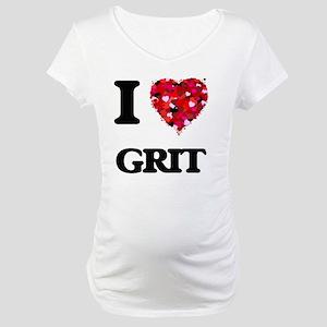 I love Grit Maternity T-Shirt