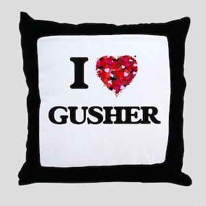 I love Gusher Throw Pillow