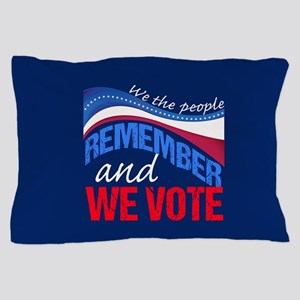 We Remember Vote Pillow Case