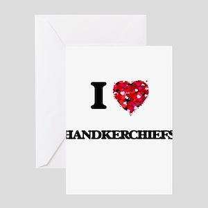 I love Handkerchiefs Greeting Cards