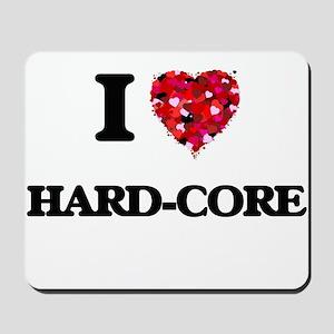 I love Hard-Core Mousepad