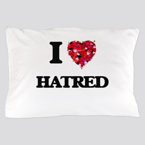 I love Hatred Pillow Case