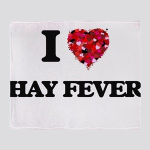 I love Hay Fever Throw Blanket