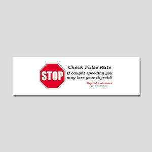 Thyroid HUG - Stop! Check Pulse Rate Car Magnet 10
