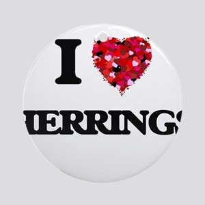 I love Herrings Ornament (Round)