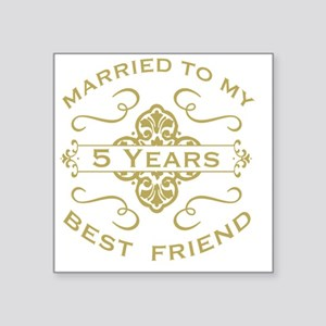 "Married My Best Friend 5th Square Sticker 3"" x 3"""